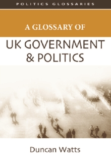 A Glossary of UK Government and Politics, Paperback / softback Book