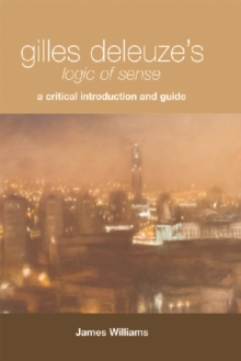 "Gilles Deleuze's ""Logic of Sense"" : A Critical Introduction and Guide, Paperback Book"