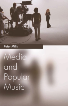 Media and Popular Music, Paperback / softback Book