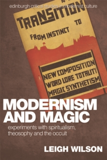 Modernism and Magic : Experiments with Spiritualism, Theosophy and the Occult, Paperback / softback Book