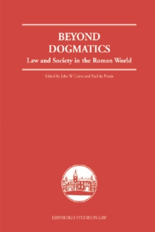 Beyond Dogmatics : Law and Society in the Roman World, Hardback Book