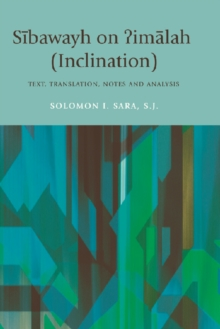 Sibawayh on ?imalah (inclination) : Text, Translation, Notes and Analysis, Hardback Book