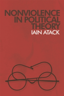 Nonviolence in Political Theory, Paperback / softback Book