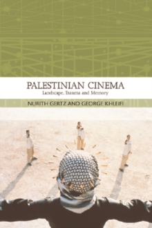 Palestinian Cinema : Landscape, Trauma and Memory, Paperback / softback Book