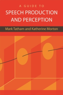 A Guide to Speech Production and Perception, Paperback Book