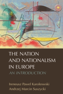 The Nation and Nationalism in Europe : An Introduction, Hardback Book