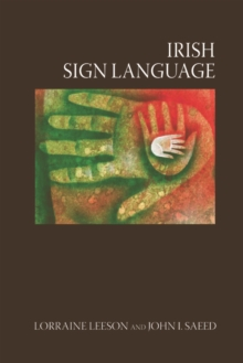 Irish Sign Language : A Cognitive Linguistic Approach, Hardback Book