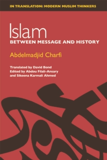 Islam : Between Message and History, Hardback Book