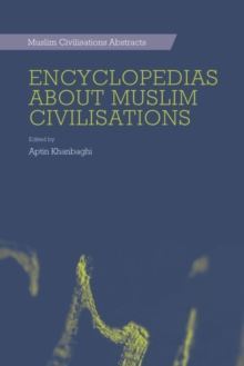 Encyclopedias About Muslim Civilisations, Hardback Book