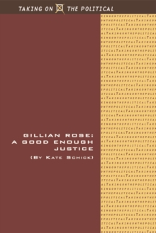 Gillian Rose : A Good Enough Justice, Hardback Book