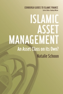 Islamic Asset Management : An Asset Class on Its Own?, Hardback Book