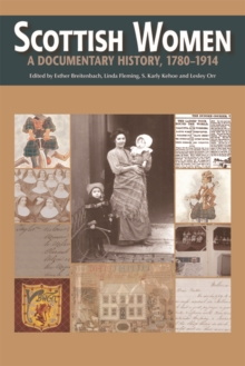Scottish Women : A Documentary History, 1780-1914, Hardback Book