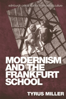 Modernism and the Frankfurt School, Hardback Book