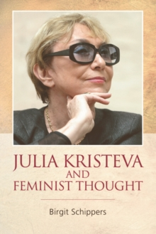 Julia Kristeva and Feminist Thought, Hardback Book