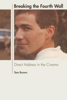 Breaking the Fourth Wall : Direct Address in the Cinema, Hardback Book