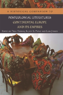 A Historical Companion to Postcolonial Literatures - Continental Europe and its Empires, Paperback / softback Book