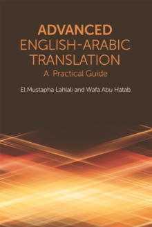Advanced English-Arabic Translation : A Practical Guide, Hardback Book