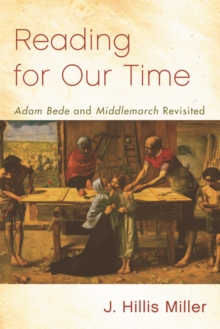 Reading for Our Time : 'Adam Bede' and 'Middlemarch' Revisited, Hardback Book