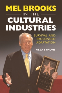Mel Brooks in the Cultural Industries : Survival and Prolonged Adaptation, Hardback Book