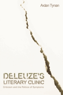 Deleuze's Literary Clinic : Criticism and the Politics of Symptoms, Hardback Book