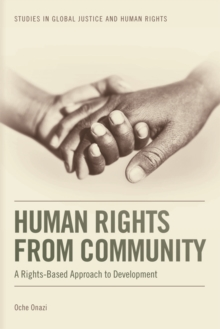 Human Rights from Community : A Rights-based Approach to Development, Hardback Book