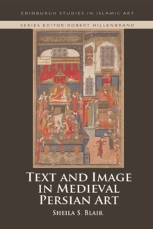 Text and Image in Medieval Persian Art, Hardback Book
