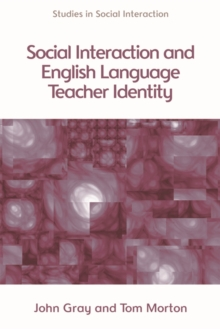 Social Interaction and English Language Teacher Identity, Paperback Book