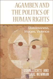 Agamben and the Politics of Human Rights : Statelessness, Images, Violence, PDF eBook