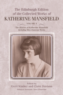 The Diaries of Katherine Mansfield : Including Miscellaneous Works, Hardback Book