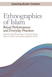 Ethnographies of Islam : Ritual Performances and Everyday Practices, Paperback Book