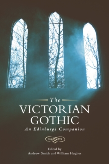 The Victorian Gothic : An Edinburgh Companion, Paperback Book