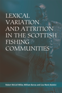 Lexical Variation and Attrition in the Scottish Fishing Communities, Hardback Book