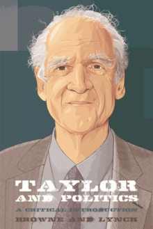 Taylor and Politics : A Critical Introduction, Paperback Book