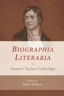 Biographia Literaria by Samuel Taylor Coleridge, Hardback Book