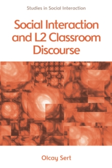 Social Interaction and L2 Classroom Discourse, Paperback / softback Book