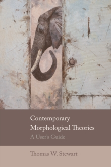 Contemporary Morphological Theories : A User's Guide, Paperback / softback Book