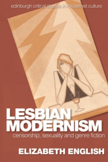 Lesbian Modernism : Censorship, Sexuality and Genre Fiction, Hardback Book