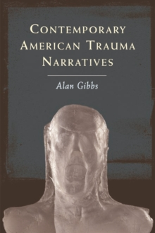 Contemporary American Trauma Narratives, Paperback / softback Book