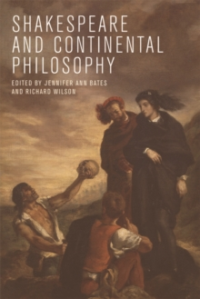 Shakespeare and Continental Philosophy, Paperback / softback Book