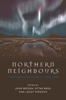 Northern Neighbours : Scotland and Norway since 1800, Hardback Book