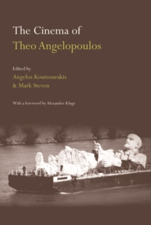 The Cinema of Theo Angelopoulos, Hardback Book