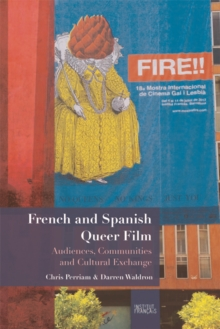 French and Spanish Queer Film : Audiences, Communities and Cultural Exchange, Hardback Book
