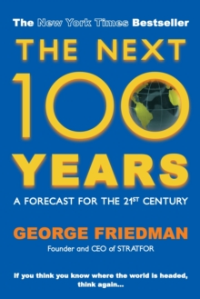 The Next 100 Years : A Forecast for the 21st Century, Paperback Book