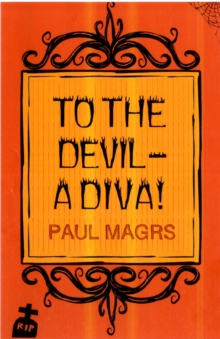 To the Devil - a Diva!, Paperback Book