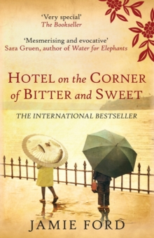 Hotel on the Corner of Bitter and Sweet, Paperback Book