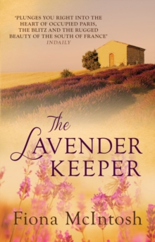 The Lavender Keeper : The impossible-to-put-down novel of wartime Provence and Paris, Paperback / softback Book