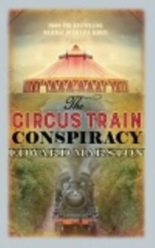 The Circus Train Conspiracy, Hardback Book