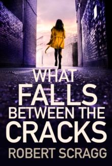What Falls Between the Cracks, Hardback Book