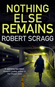 Nothing Else Remains : The compulsive read, Hardback Book