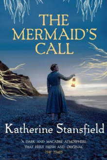 The Mermaid's Call : A darkly atmospheric tale of mystery and intrigue, Hardback Book
